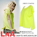 【LNA】 CANARY TEE / NEON YELLOW