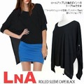 【LNA】 ROLLED SLEEVE CAPE BLACK