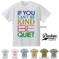 "【DEEDOPE】""IF YOU CAN'T BE KIND BE QUIET"" 半袖 プリント Tシャツ"