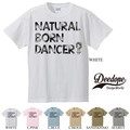 "【DEEDOPE】""NATURAL BORN DANCER?"" 半袖 プリント Tシャツ ダンサー"