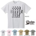 "【DEEDOPE】  ""GOOD BETTER  BEST"" 半袖 プリント Tシャツ 綿100% カットソー"