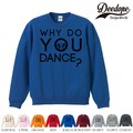 "【DEEDOPE】 ""DANCE "" スエット プリント SWEAT トレーナー 裏パイル 裏起毛"