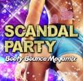 《若者向け服飾店さま向けオムニバスCD》SCANDAL PARTY -Booty Bounce Megamix-