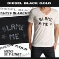 ★DIESEL激安商材★DIESEL-BLACK GOLD-  ディーゼル BLAME ME Tシャツ<ラスト1点>