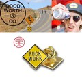 GOODWORTH Fuck Work Pin  14891