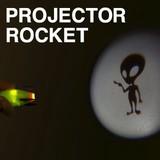 Projector Rocket