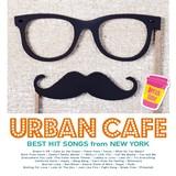 【販売用CD|オシャレ雑貨店用】URBAN CAFE -BEST HIT SONGS from NEW YORK-