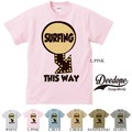 "【DEEDOPE】""SURFIN THIS WAY"" 半袖 プリント Tシャツ 綿100% カットソーサーフィン"
