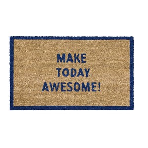 COIR MAT MAKE TODAY AWESOME!